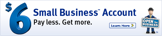 $ 6 Small Business TM Account Pay less. Get more. Learn more.