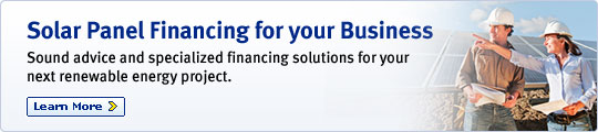 Solar Panel Financing for your Business Sound advice and specialized financing solutions for your next renewable energy project. Learn More >