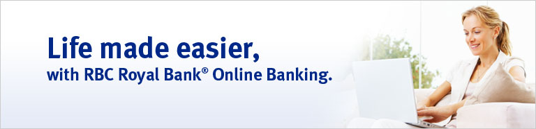 Life made easier, with RBC Online Banking^.