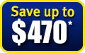 Save up to $470*