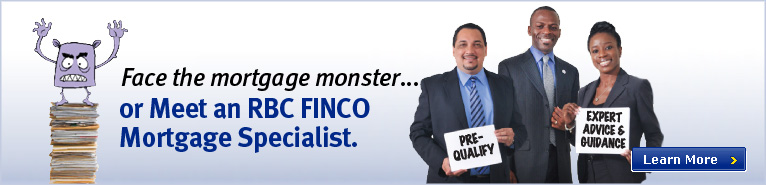 Face the mortgage monster ... or Meet an RBC FINCO Mortgage Specialist