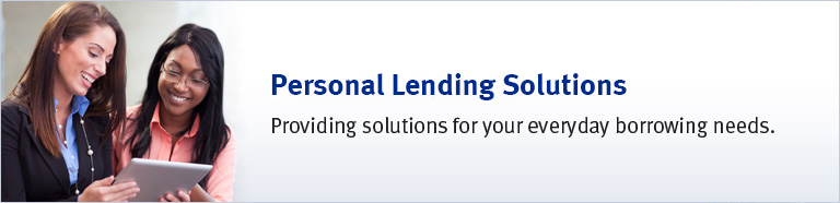 Personal Lending Solutions - Providing solutions for your everyday borrowing needs.