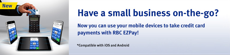Now you can use your mobile devices to take credit card payments with RBC EZPay