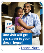 One visit will get you closer to your dream home! Learn More