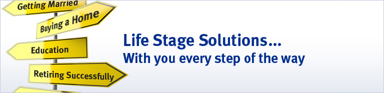 Life Stage Solutions.... With you every step of the way