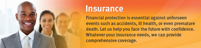 Financial protection is essential against unforseen events such as accidents, ill health, or even premature death. Let us help you face the future with confidence. Whatever your insurance needs, we can provide comprehensive coverage.