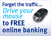 Forget the traffic...Drive your mouse to free online banking
