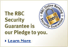 The RBC Security Guarantee is our Pledge to you. Learn More