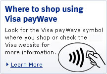 Where to Shop using Visa payWave Look for payWave symbol where you shop, or check the merchant locator on the Visa website. Learn more (opens new window)