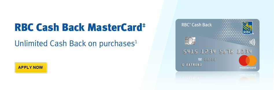 RBC Cash Back MasterCard‡ Unlimited Cash Back on purchases1