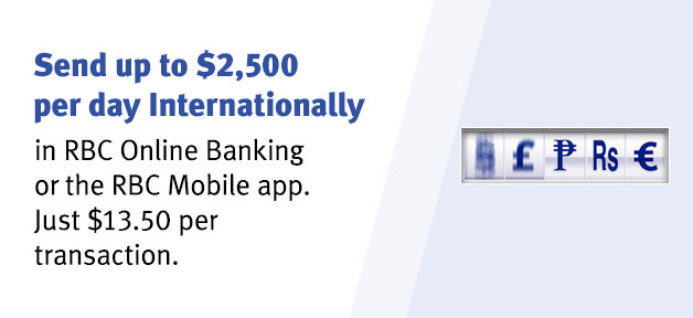 Send Up To 2 500 Per Day Internationally In Rbc Online Banking Or The Mobile