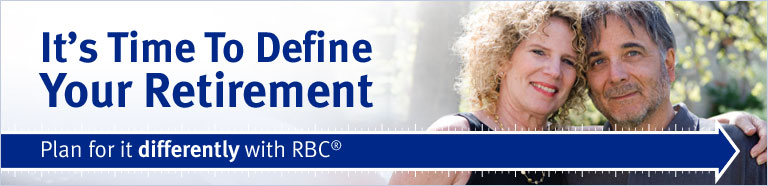 It's Time to Define your Retirement. Plan for it differently with RBC®
