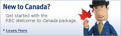 New to Canada? Get started with the RBC Welcome to Canada package. Learn more.