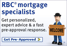 RBC® Mortgage Specialists Get personalized, expert advice & a fast pre-approval response. Get pre-approved.