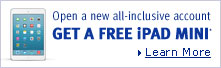Open a new all-inclusive account GET A FREE iPAD MINI >Learn More