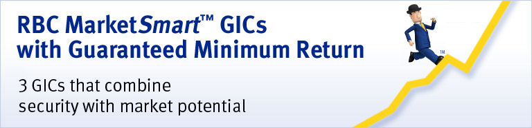 RBC MarketSmart™ GICs. 3 new GICs that combine security with market potential.