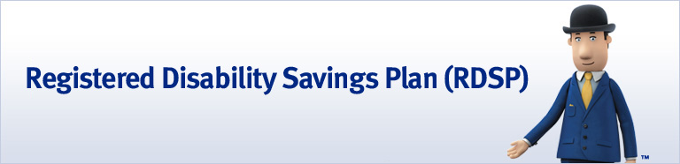 Registered Disability Savings Plan (RDSP)