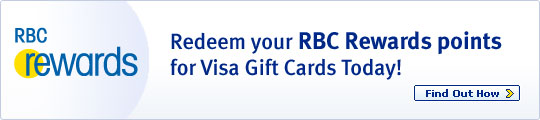 Redeem your RBC Rewards points for Visa Gift Cards Today! Find Out How >