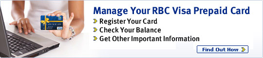 Manage your RBC Visa Prepaid Card > Register your card > Check your balance Find Out How >